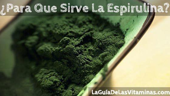 Espirulina, para qué sirve | La Guia de las Vitaminas