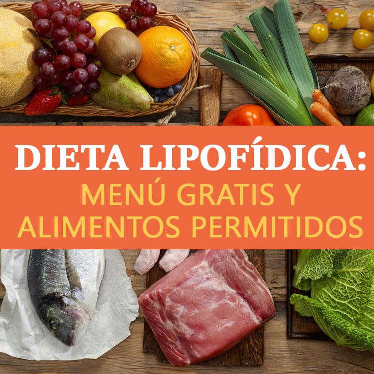 Dieta Lipofídica: Menú Gratis Y Alimentos Permitidos - La