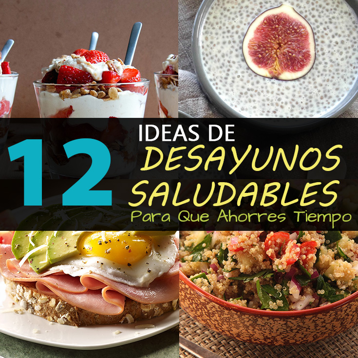 12 ideas de desayunos saludables para que ahorres tiempo