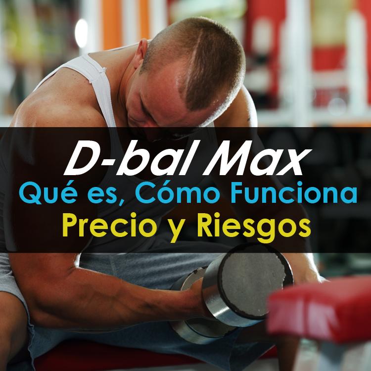 d-bal-max-que-es-como-funciona-precio